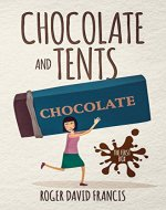 Chocolate And Tents: The First Box (The Chocolate Chronicles Book 1) - Book Cover
