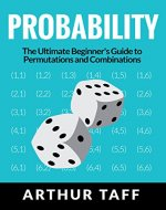 Probability: The Ultimate Beginner's Guide to Permutations & Combinations - Book Cover