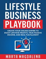 Lifestyle Business Playbook: Create Your Online Empire to Enjoy True...