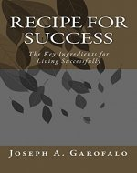 Recipe For Success: The Key Ingredients for Living Successfully - Book Cover