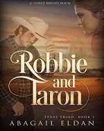 Robbie and Taron: Texas Historical Romance (Texas Triad Book 1) - Book Cover