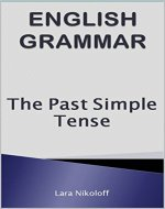 English Grammar: The Past Simple Tense