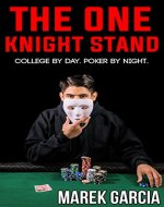 The One Knight Stand: College Student by Day, Poker Professional by Night - Book Cover