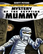 MYSTERY OF THE EGYPTIAN MUMMY (Kid Detective Zet Book 4) - Book Cover