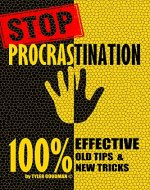 STOP procrastination.: 100% EFFECTIVE old TIPS and new TRICKS. - Book Cover