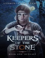 Outcast: Keepers of the Stone Book One (An Historical Epic Fantasy Adventure) - Book Cover