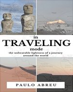 in Traveling mode: The unbearable lightness of a journey around the world - Book Cover