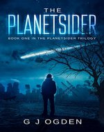 The Planetsider: (A Post Apocalyptic Science Fiction Thriller) (The Planetsider Trilogy Book 1) - Book Cover