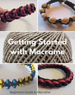 Macrame Beginners Guide. Learn Macrame with this Easy to Understand Book: Getting Started with Macrame Including Four Step by Step Tutorials - Book Cover