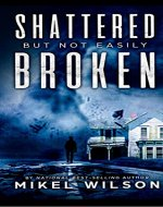Shattered But Not Easily Broken - Book Cover