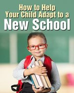 How to Help Your Child Adapt to a New School - Book Cover