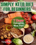 Simply Keto Diet for Beginners: 7 Days Ketogenic Meal Plan - Book Cover