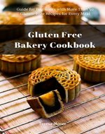 Gluten Free Bakery Cookbook: Guide for Beginners with More Than 50 Gluten-Free Recipes for Every Meal (Healthy Food Book 89) - Book Cover