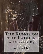 The Rungs on the Ladder: A Novella - Book Cover