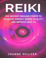 Reiki: Use Ancient Healing Power to Increase Energy, Boost Vitality, and Improve Health - Book Cover