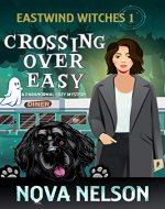 Crossing Over Easy: A Paranormal Cozy Mystery (Eastwind Witches Cozy Mysteries Book 1) - Book Cover