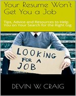 Resume: How through Effective Resume Writing, Interviewing, Research and Networking Combined You Can Land the Right Job for You - Book Cover
