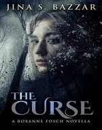 The Curse: A Roxanne Fosch Novella - Book Cover