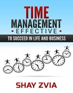 Time Management Effective Succeed in Life and Business (Time Management for System Administrators, time management magic, time management efficiency, time management tips, time manage) - Book Cover