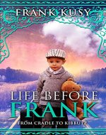 Life before Frank: from Cradle to Kibbutz - Book Cover