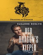 Her Dragon's Keeper: Paranormal Dragon Shifter Romance (Dragons of Giresun...