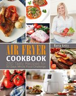 Air Fryer Cookbook: 250 Tasty Recipes for 30 Days Whole Food Challenge - Book Cover