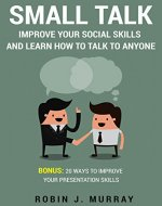 Small Talk: Improve Your Social Skills and Learn How to Talk to Anyone - Book Cover