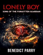 Lonely Boy: Song of the Forgotten Guardian - Book Cover