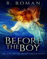 Before The Boy: The Prequel To The Moon Singer Trilogy - Book Cover