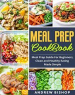 Meal Prep Cookbook: Meal Prep Guide for Beginners, Clean and Healthy Eating Made Simple (Meal Prepping, Clean Eating, Weight Loss, Lifestyle) - Book Cover
