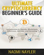 Ultimate Cryptocurrency Beginner's Guide:  Introduction to Bitcoin, Blockchain, Ethereum, Altcoins, and investing (ICO, Mining, Trading, Litecoin, Exchanges) - Book Cover