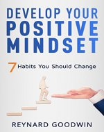 Develop Your Positive Mindset: 7 Habits You Should Change - Book Cover
