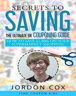 Secrets to Saving: The Ultimate UK Couponing Guide - Book Cover