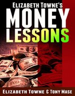 Elizabeth Towne's Money Lessons (Elizabeth Towne's & Wallace D. Wattles' Money Lessons Book 1) - Book Cover