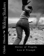 Walking Shadows: Stories of Tragedy, Love & Triumph - Book Cover