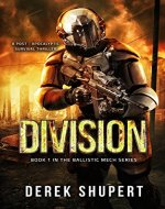 Division: A Post-Apocalyptic Survival Thriller (Book 1 in the Ballistic Mech Series) - Book Cover