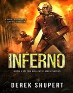 Inferno: A Post-Apocalyptic Survival Thriller (Book 2 in the Ballistic Mech Series) - Book Cover
