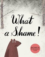 What A Shame!: Picture books (age 2-5) (Forest stories Book 1) - Book Cover