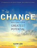 Change: Realizing Your Greatest Potential - Book Cover
