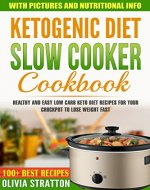Keto Slow Cooker Cookbook: Healthy and Easy Low Carb Keto Diet Recipes for Your Crock Pot to Lose Weight Fast - Book Cover