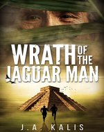 Wrath Of The Jaguar Man (The Curse Of Inca Gold Book 2) - Book Cover