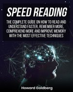 SPEED READING: The complete guide on how to read and understand faster, remember more, comprehend more and improve memory with the most effective techniques - Book Cover