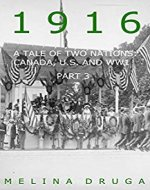 1916: A Tale of Two Nations: Canada, U.S. and WW1 part 3 - Book Cover