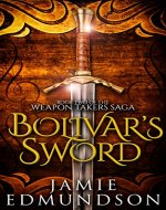 Bolivar's Sword: Book Two of The Weapon Takers Saga - Book Cover