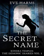 The Secret Name (Kendra Temples: The Demonic Diaries Book 1) - Book Cover