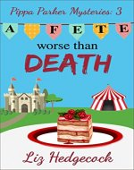 A Fete Worse Than Death (Pippa Parker Mysteries Book 3) - Book Cover
