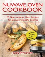 NuWave Oven Cookbook: 25 New NuWave Oven Recipes for Everyday Healthy Cooking - Book Cover
