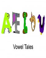 Vowel Tales  (Alphabet Tales  Book 1) - Book Cover