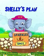 Shelly's Plan: (bedtime stories picture book for children, preschool and ages 6-8) - Book Cover