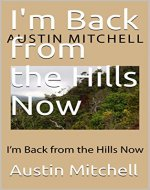 I'm Back from the Hills Now - Book Cover